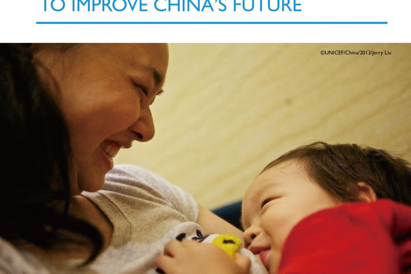 Improving Practices To Improve China S Future Unicef China